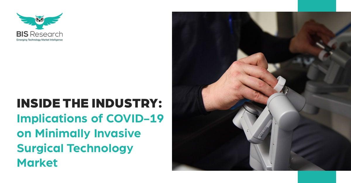 COVID-19 on Minimally Invasive Surgical Technology Market