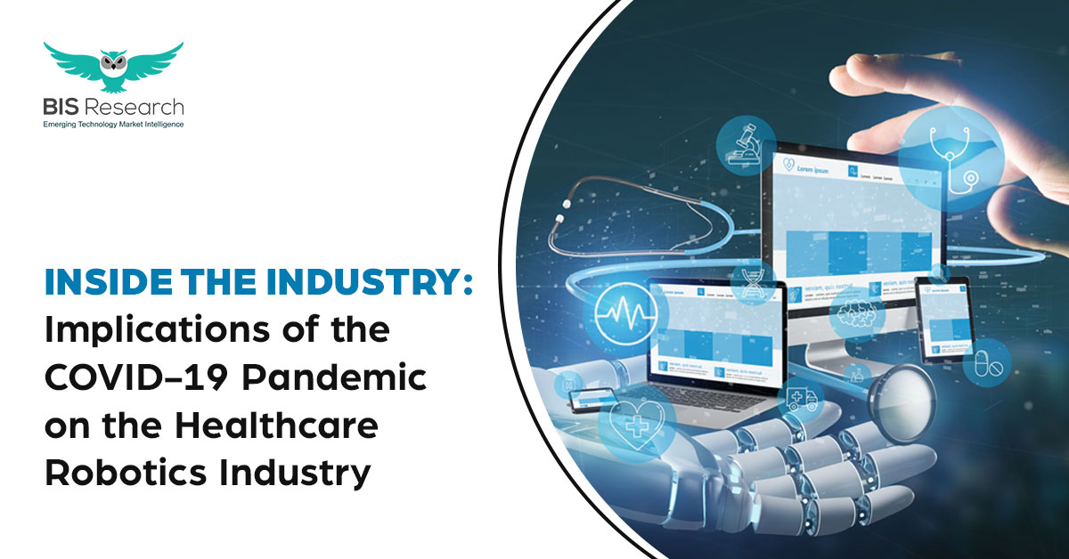 Implications of the COVID-19 Pandemic on the Healthcare Robotics Industry